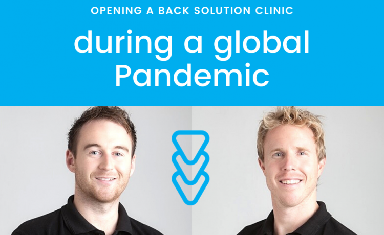 Opening a Back Solution Clinic during a global Pandemic